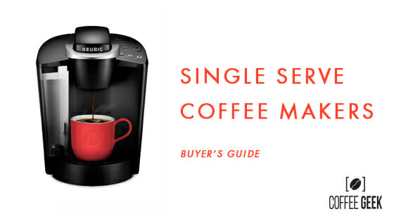 Best Single Serve Coffee Makers Of 2019 Detailed Review