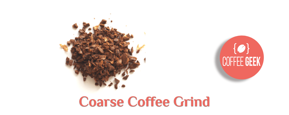 Coarse coffee grind