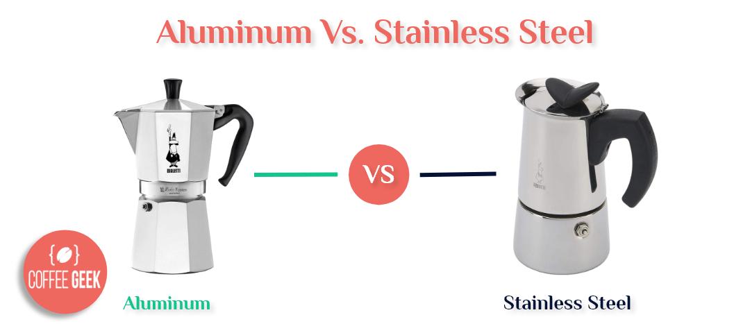 Aluminum vs. stainless steel- coffee maker